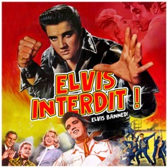 Elvis Interdit (Elvis Banned) - 2LP Set/Splash Col VinylLtd Ed - Pre-Order