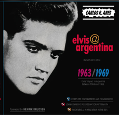 Elvis:Argentina 1963/1969 / Hardback - Numbered & Signed Available Now.